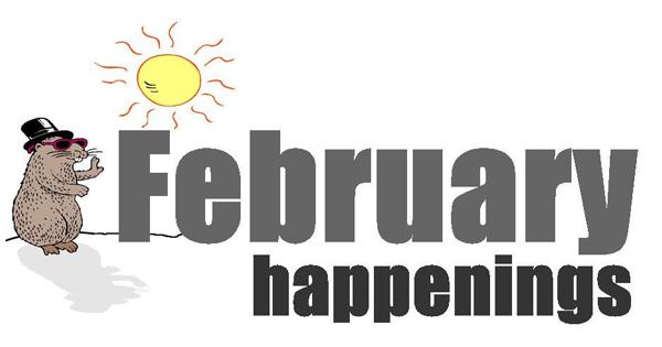 February Happenings